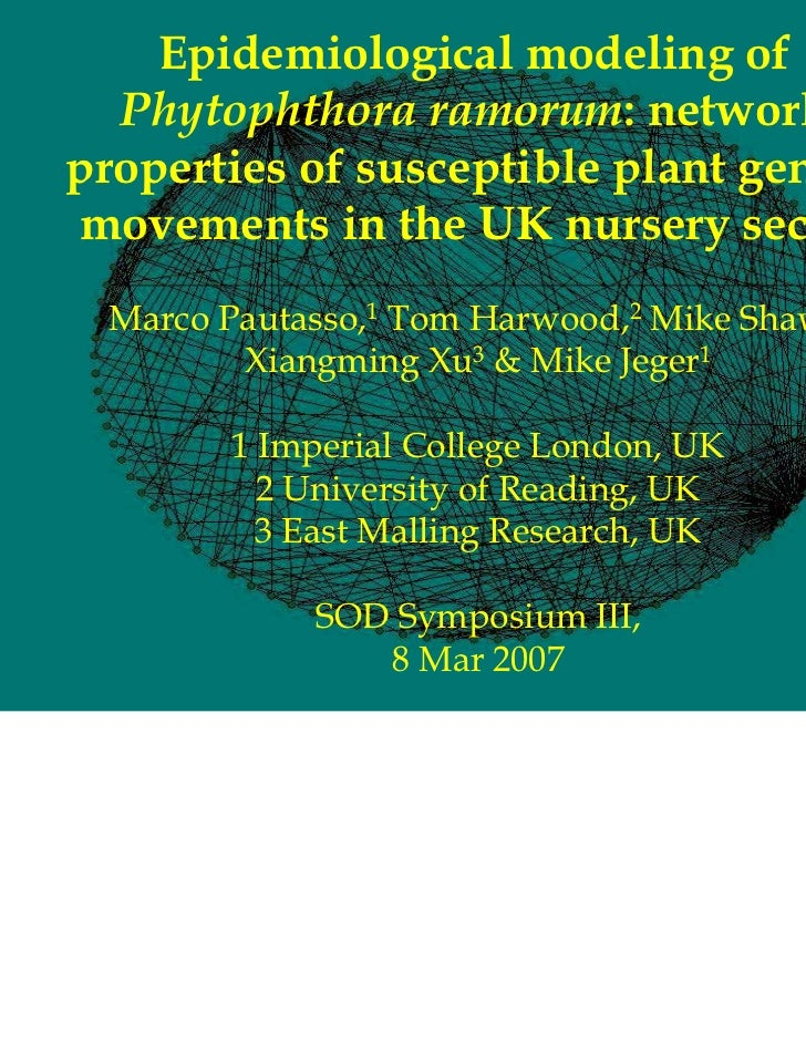 Epidemiological modeling of  Phytophthora ramorum: networkproperties of susceptible plant generamovements in the UK nurser...