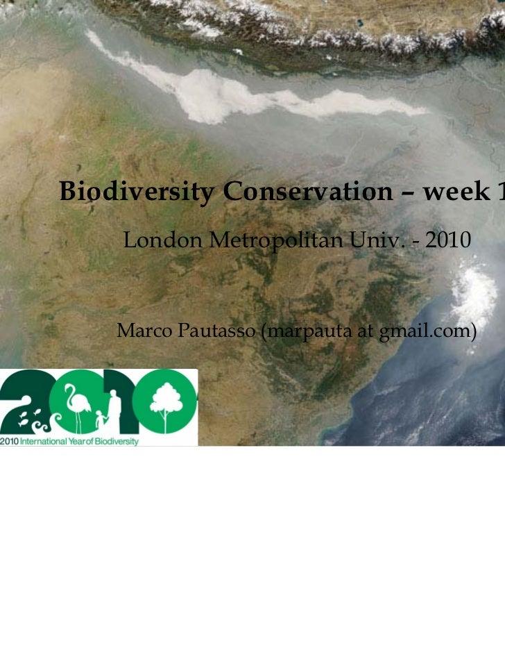 Biodiversity Conservation – week 10    London Metropolitan Univ. - 2010    Marco Pautasso (marpauta at gmail.com)