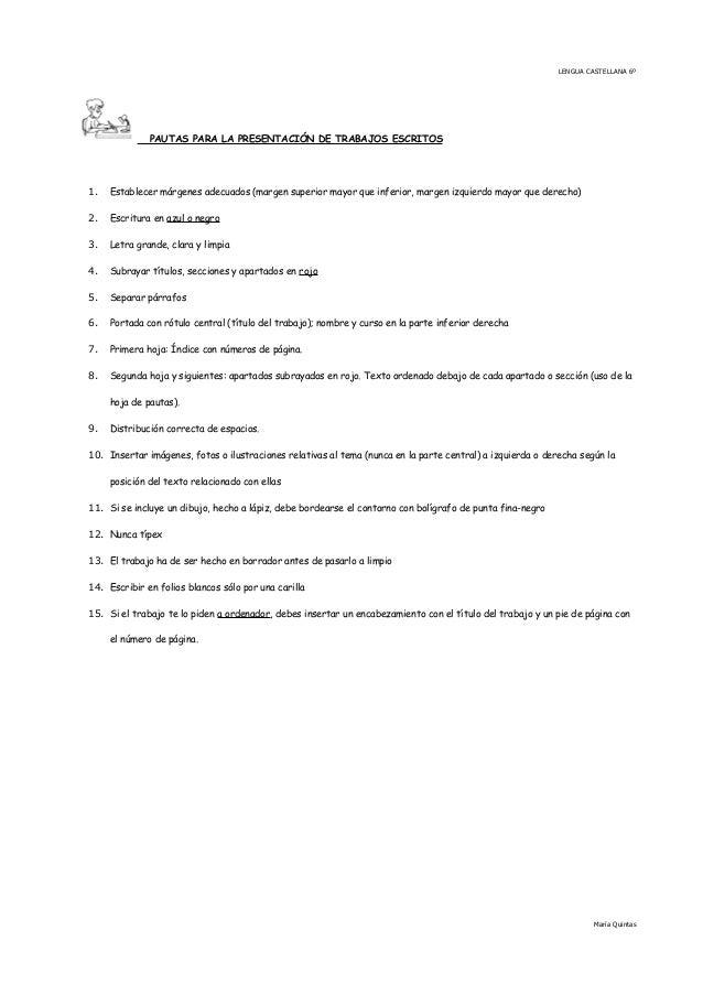 LENGUA CASTELLANA 6º PAUTAS PARA LA PRESENTACIÓN DE TRABAJOS ESCRITOS 1. Establecer márgenes adecuados (margen superior ma...