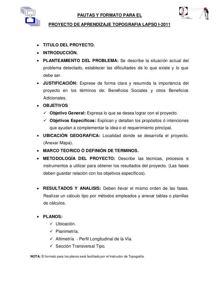 PAUTAS Y FORMATO PARA EL            PROYECTO DE APRENDIZAJE TOPOGRAFIA LAPSO I-2011        TITULO DEL PROYECTO.        INT...