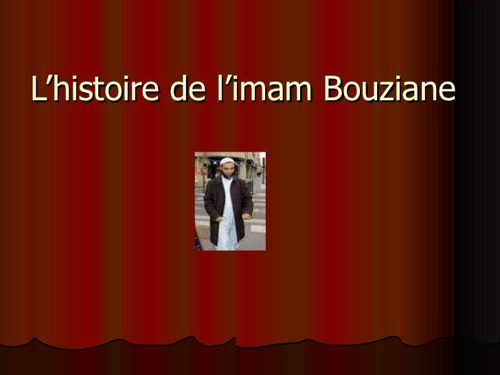 L'histoire de l'imam Bouziane
