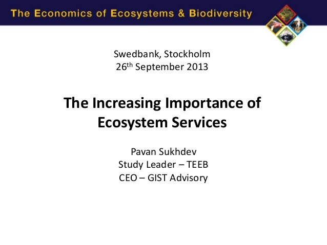 www.corp2020.com @Corp2020 Swedbank, Stockholm 26th September 2013  The Increasing Importance of Ecosystem Services Pavan ...