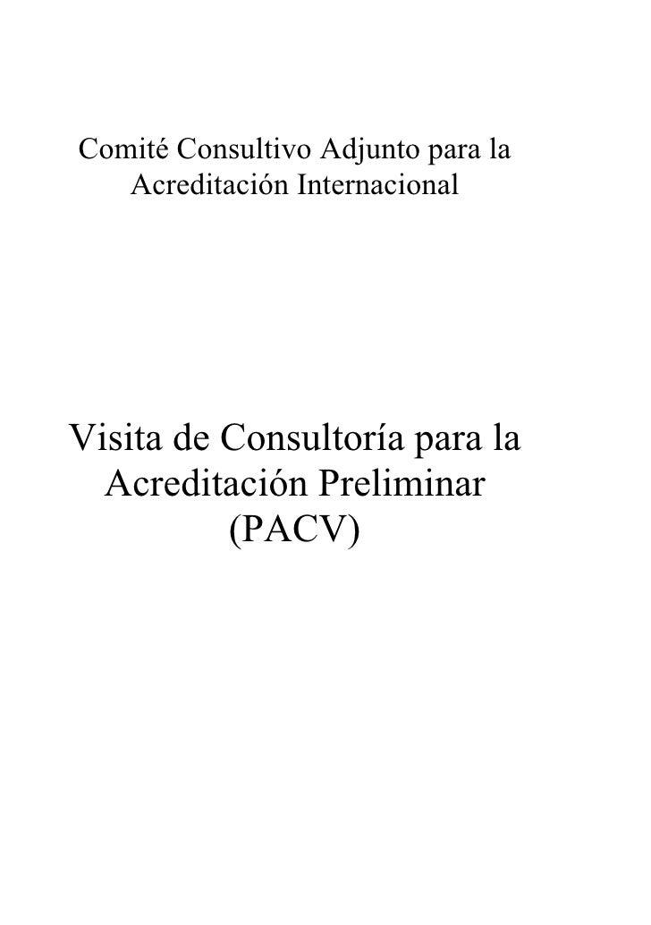 Comité Consultivo Adjunto para la    Acreditación Internacional     Visita de Consultoría para la   Acreditación Prelimina...