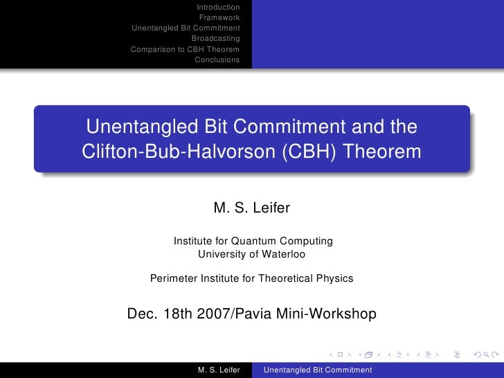 Introduction                        Framework      Unentangled Bit Commitment                     Broadcasting      Compar...