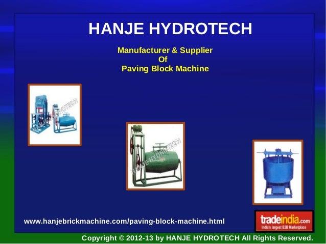 HANJE HYDROTECH Manufacturer & Supplier Of Paving Block Machine  www.hanjebrickmachine.com/paving-block-machine.html Copyr...