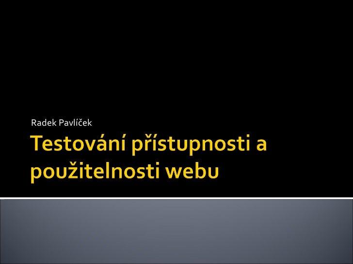 Radek Pavlíček - testování přístupnosti a použitelnosti webu