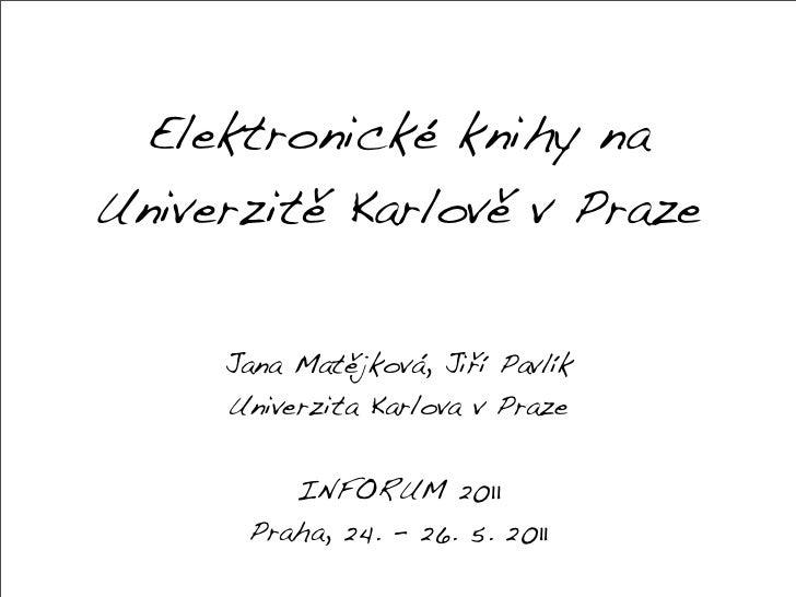 Elektronické knihy naUniverzitě Karlově v Praze     Jana Matějková, Jiří Pavlík     Univerzita Karlova v Praze         INF...