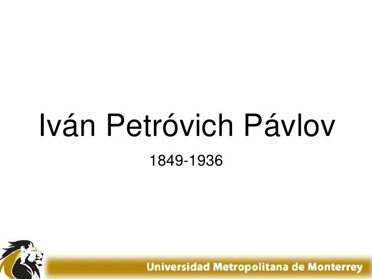 Iván Petróvich Pávlov<br />1849-1936<br />