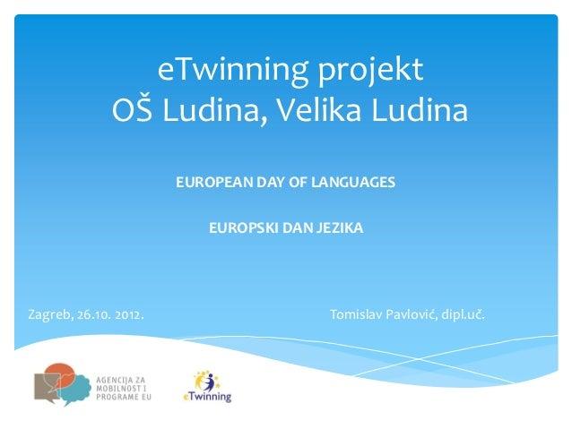 eTwinning projekt              OŠ Ludina, Velika Ludina                       EUROPEAN DAY OF LANGUAGES                   ...