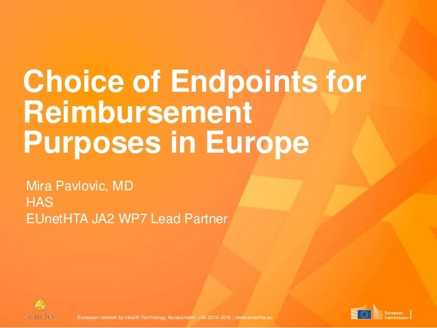 EUnetHTA Training course for Stakeholders - Choice of Endpoints forReimbursement Purposes in Europe (Mira PAVLOVIC)