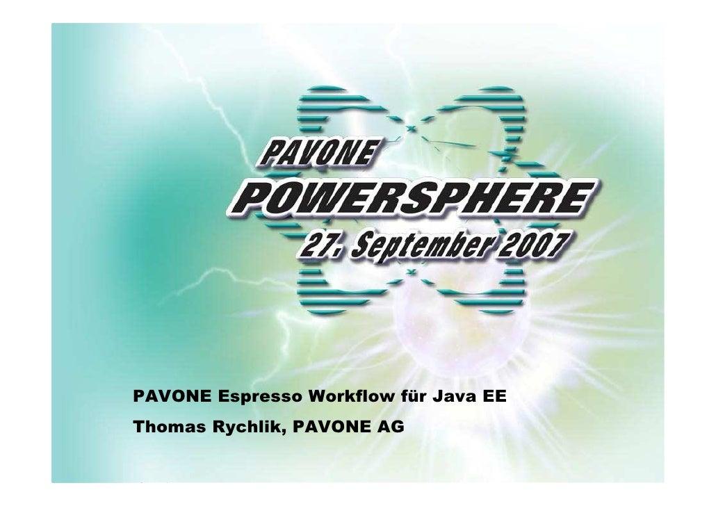Agenda  Einleitung  Architektur  Demo  Integration  Nutzen  Fazit  .                   PAVONE Espresso Workflow für Java E...