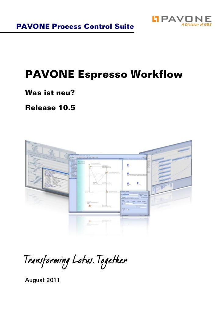 PAVONE Process Control Suite  PAVONE Espresso Workflow  Was ist neu?  Release 10.5  Transforming Lotus. Together  August 2...