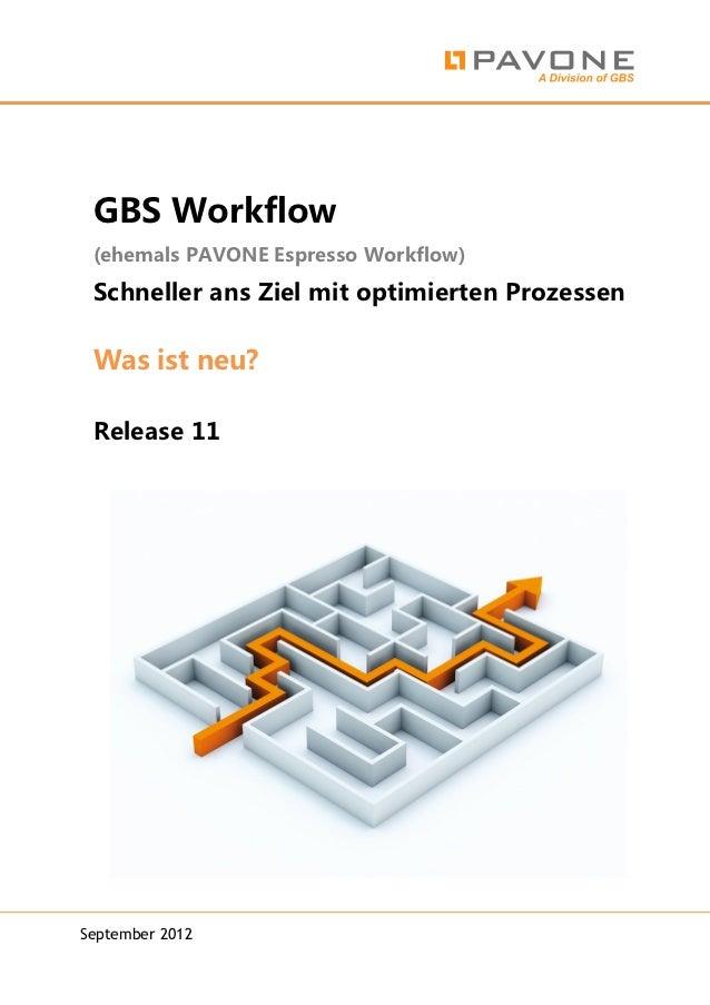 GBS Workflow (ehemals PAVONE Espresso Workflow) Schneller ans Ziel mit optimierten Prozessen Was ist neu? Release 11Septem...