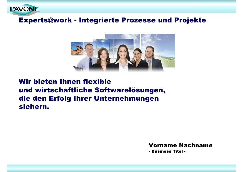 Experts@work - Integrierte Prozesse und Projekte     Wir bieten Ihnen flexible und wirtschaftliche Softwarelösungen, die d...