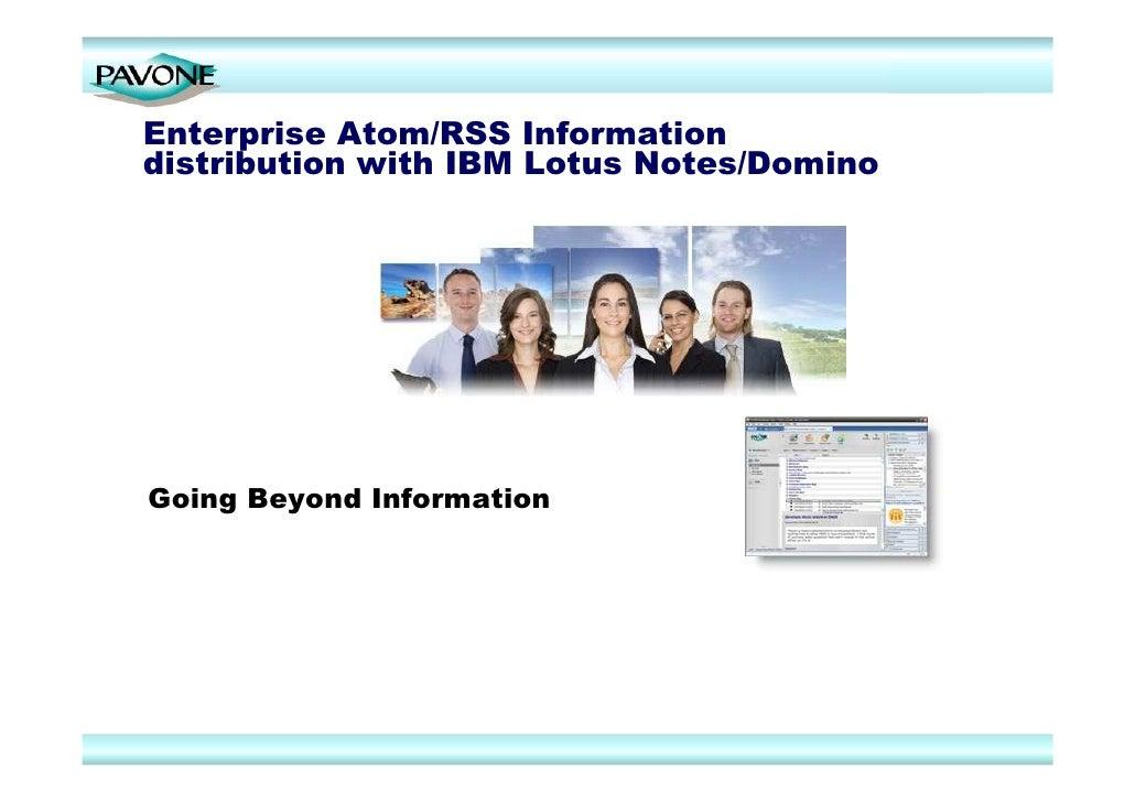 Enterprise Atom/RSS Information distribution with IBM Lotus Notes/Domino     Going Beyond Information