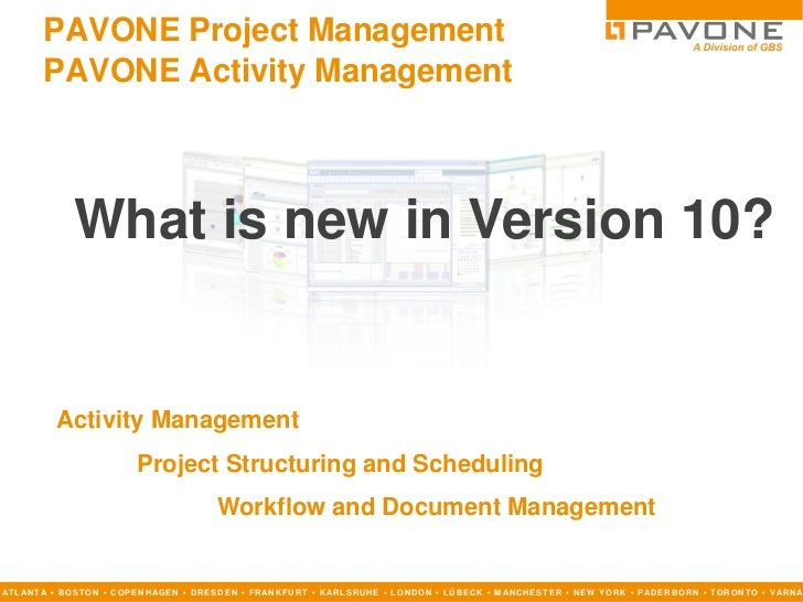 PAVONE Project Management          PAVONE Activity Management                  What is new in Version 10?              Act...