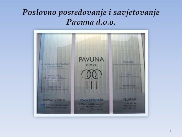 Poslovno posredovanje i savjetovanje           Pavuna d.o.o.                                       1
