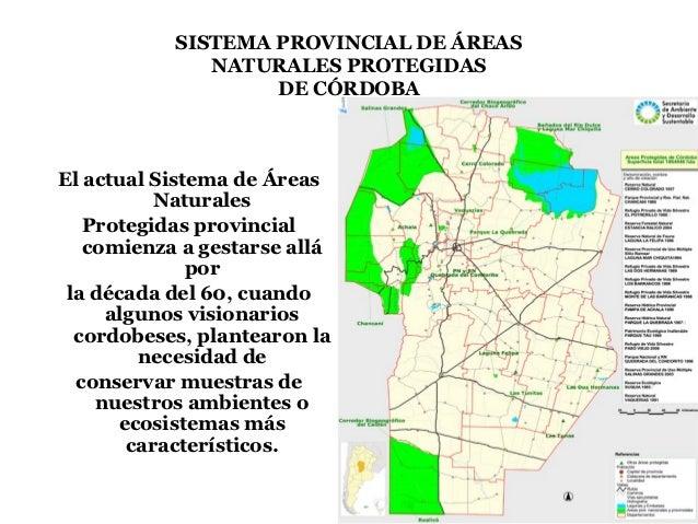 SISTEMA PROVINCIAL DE ÁREAS              NATURALES PROTEGIDAS                   DE CÓRDOBAEl actual Sistema de Áreas      ...