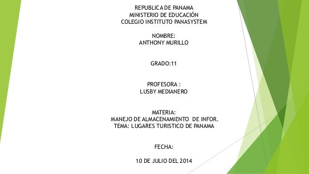 REPUBLICA DE PANAMA MINISTERIO DE EDUCACIÓN COLEGIO INSTITUTO PANASYSTEM NOMBRE: ANTHONY MURILLO GRADO:11 PROFESORA : LUSB...