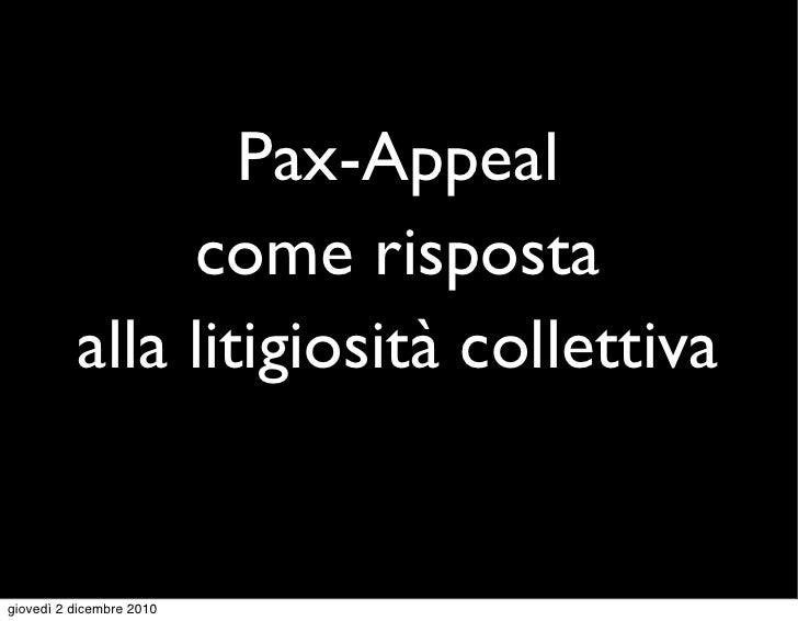 Pax-Appeal come risposta alla litigiosità collettiva (Est  VI)