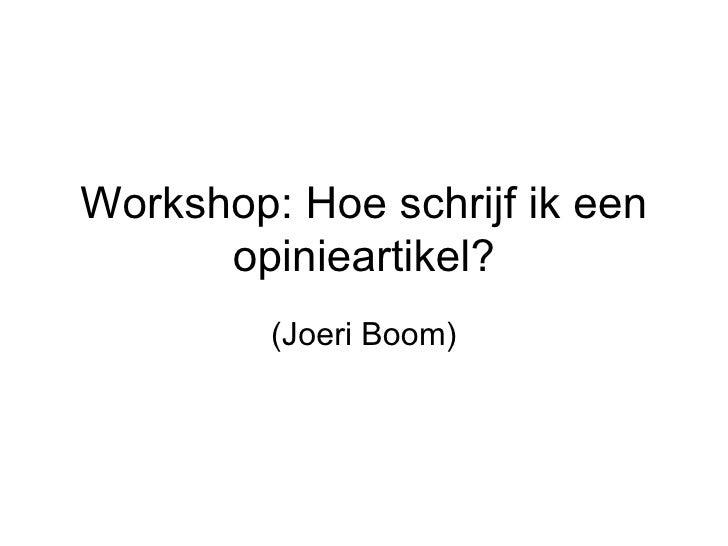 Workshop: Hoe schrijf ik een opinieartikel? (Joeri Boom)