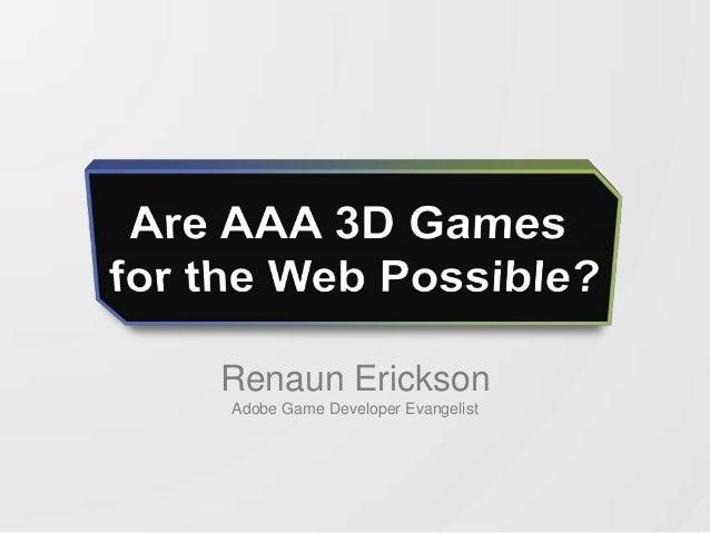 Renaun EricksonAdobe Game Developer Evangelist