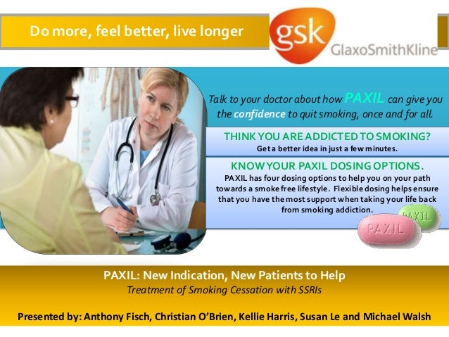 Do more, feel better, live longer                                         Talk to your doctor about how PAXIL can give you...