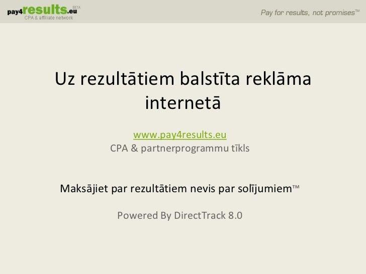 Partnerporgrammu Tīkls Pay4Results.lv