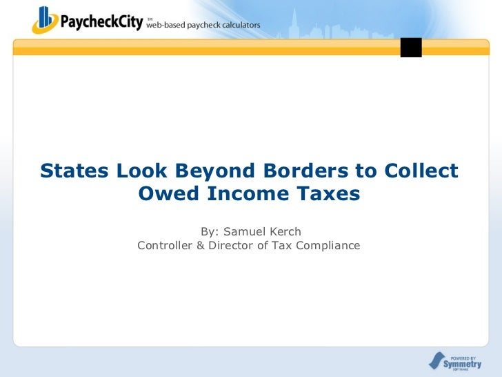 Paycheck city powerpoint-20110525_states look beyond borders to collect owed income taxes