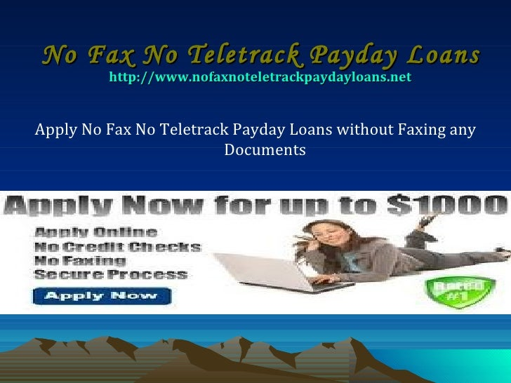 Apply No Fax No Teletrack Payday Loans without Faxing any Documents