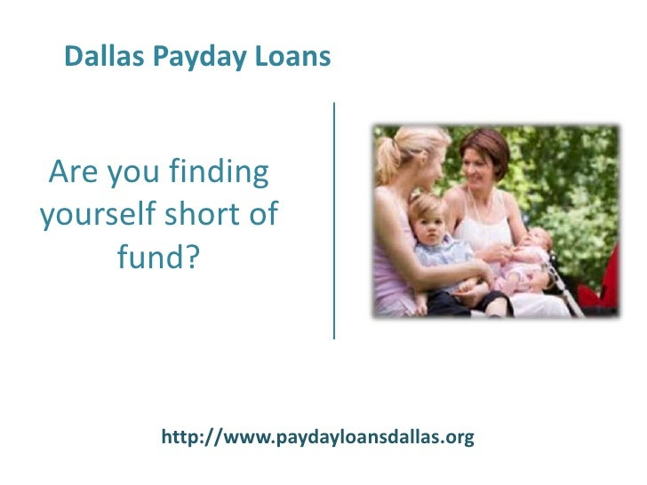 Dallas Payday Loans Are you findingyourself short of      fund?        http://www.paydayloansdallas.org