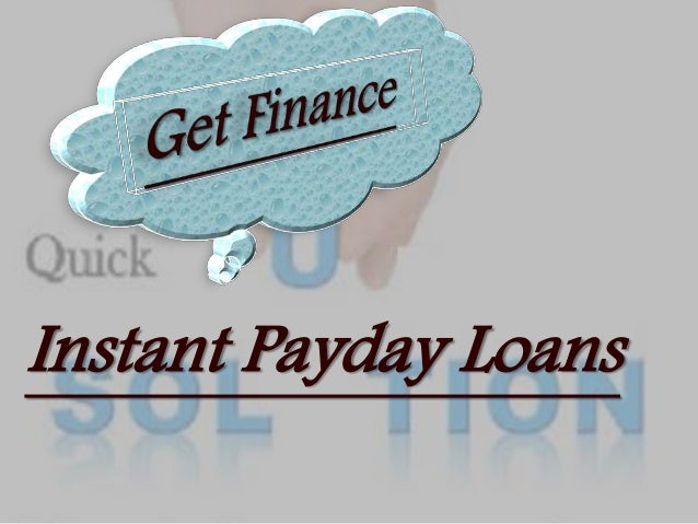 Instant Cash Loans : Any needed requirement can be fulfill through instant