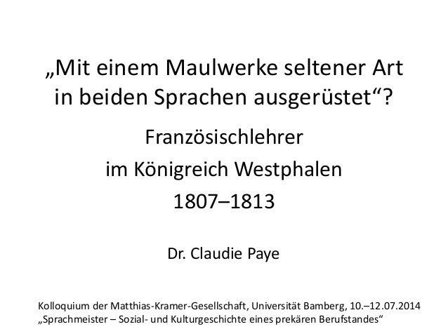 """""""Mit einem Maulwerke seltener Art in beiden Sprachen ausgerüstet""""? Französischlehrer im Königreich Westphalen 1807–1813 K..."""