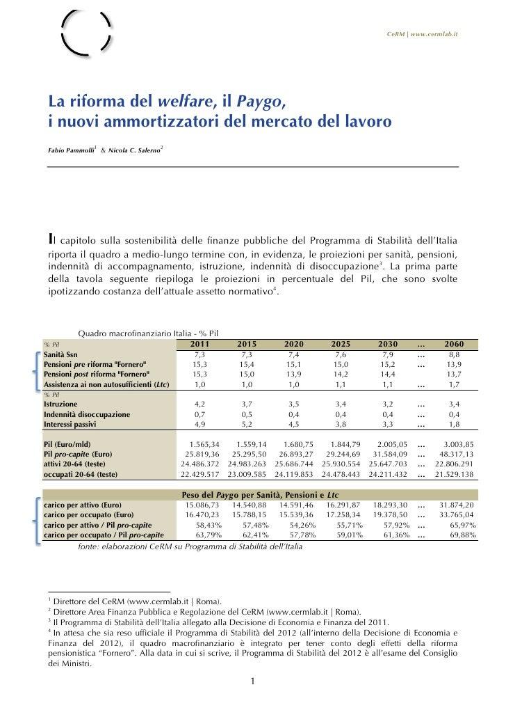 CeRM | www.cermlab.it La riforma del welfare, il Paygo, i nuovi ammortizzatori del mercato del lavoro                     ...
