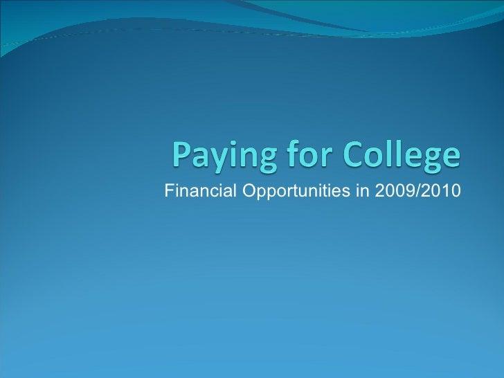Financial Opportunities in 2009/2010