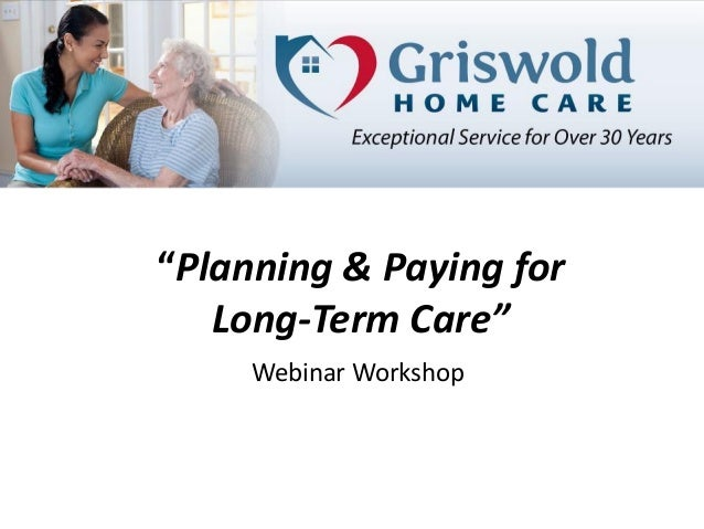 """""""Planning & Paying for Long-Term Care"""" Webinar Workshop"""