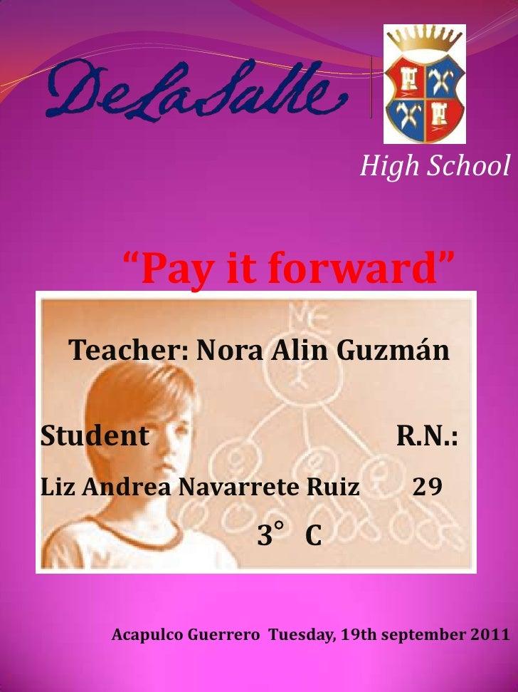 """High School<br />""""Pay it forward""""<br />Teacher: Nora Alin Guzmán<br />3°C<br />Acapulco Guerrero  Tuesday, 19th september ..."""