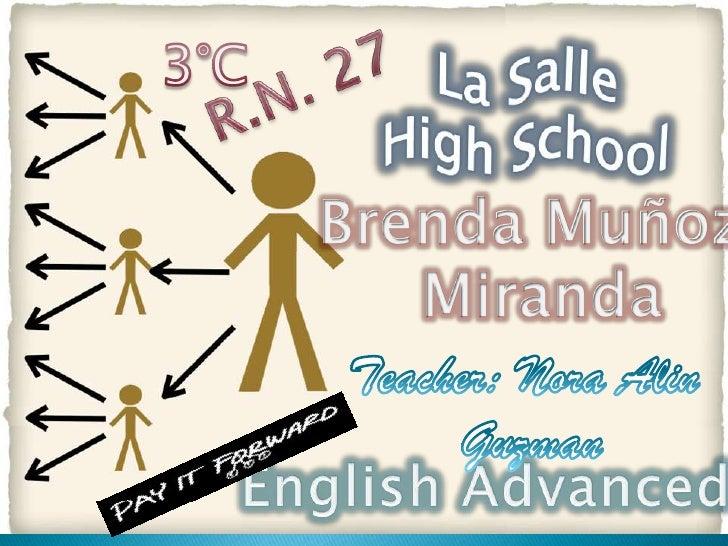 3°C<br />La Salle<br />HighSchool<br />R.N. 27<br />Brenda Muñoz<br /> Miranda<br />Teacher: Nora Alin<br />Guzman<br />En...