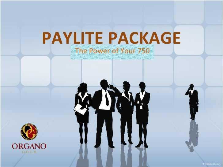 PAYLITE PACKAGE The Power of Your 750