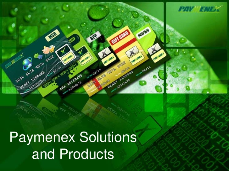 Paymenex Solutions   and Products