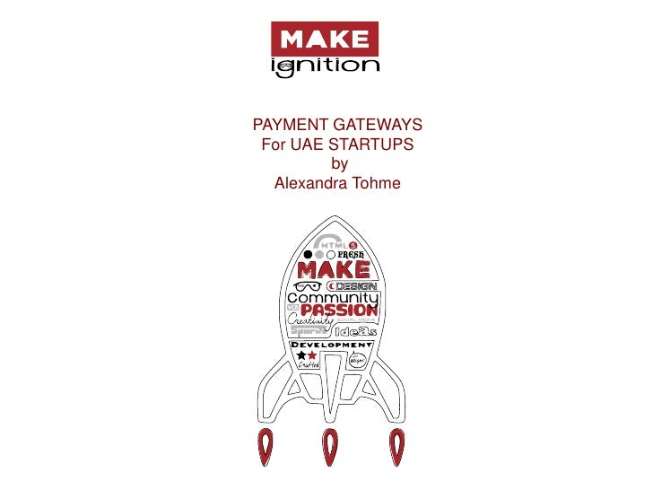 PAYMENT GATEWAYS For UAE STARTUPS         by  Alexandra Tohme