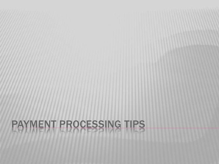Payment Processing Tips<br />
