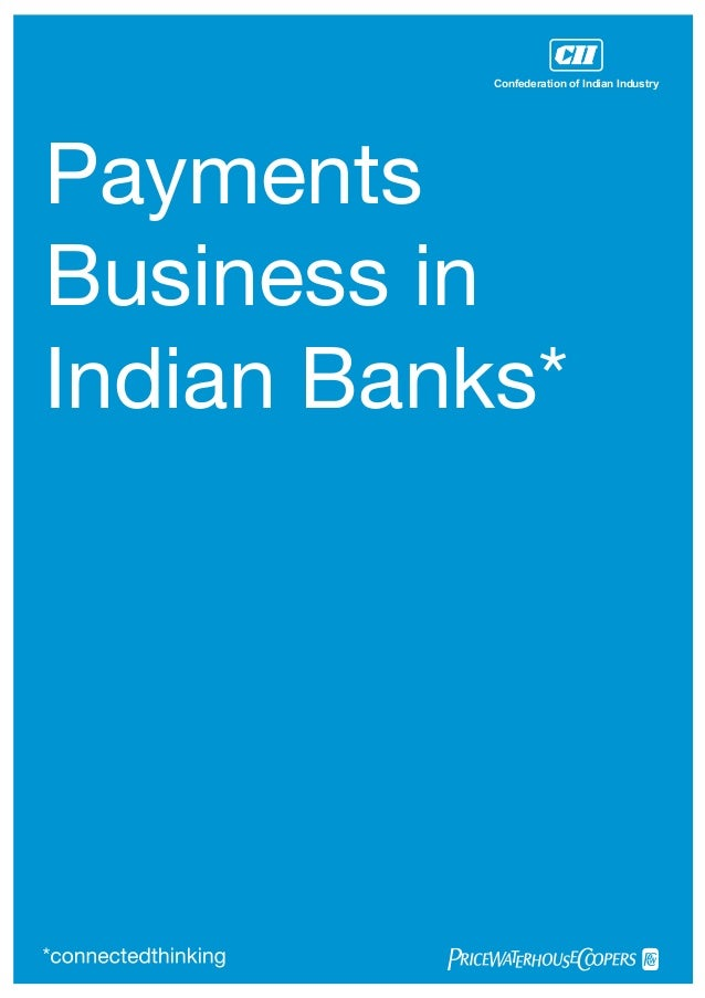 Confederation of Indian IndustryPaymentsBusiness inIndian Banks*