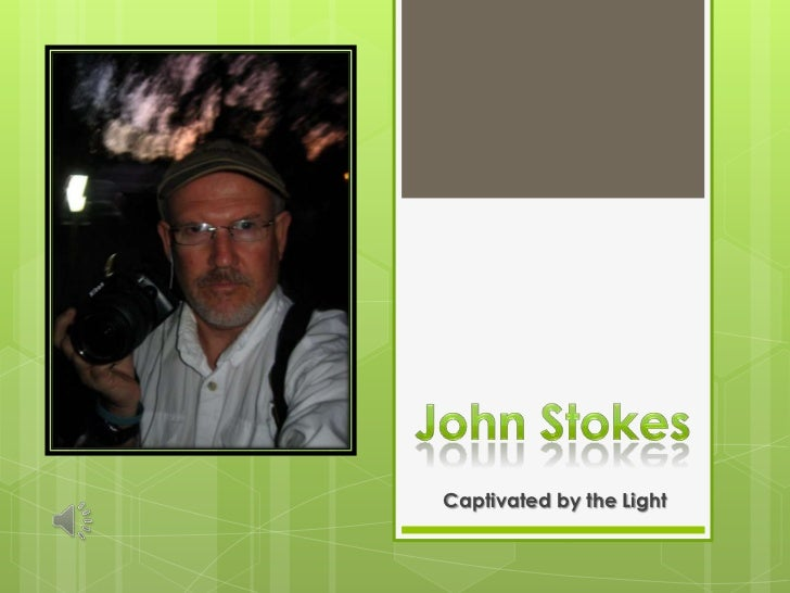John Stokes<br />Captivated by the Light<br />