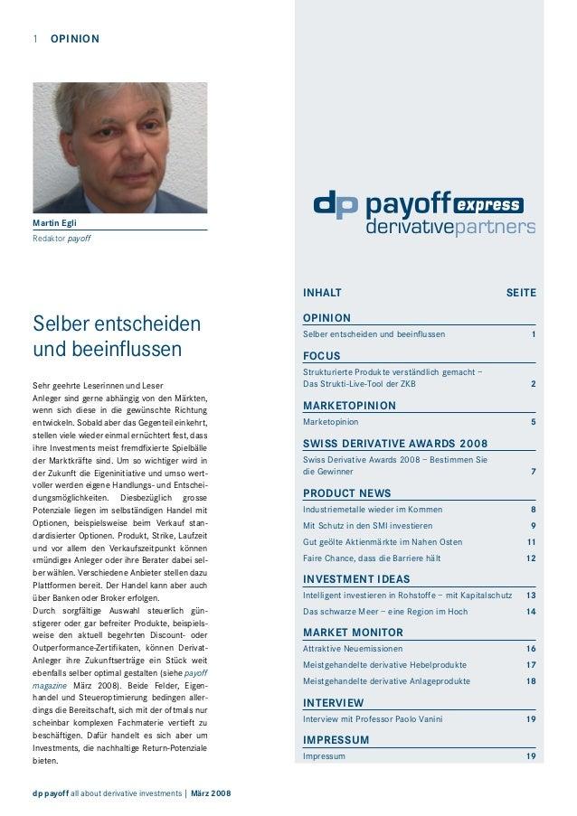 1 OPINION  Martin Egli Redaktor payoff  Inhalt  Selber entscheiden und beeinflussen Sehr geehrte Leserinnen und Leser Anl...