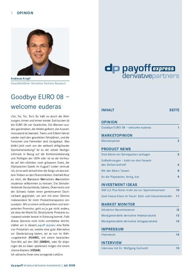 1  OPINION  Andreas Kropf Geschäftsführer Derivative Partners Research  Goodbye EURO 08 – welcome euderas «Tor, Tor, Tor, ...
