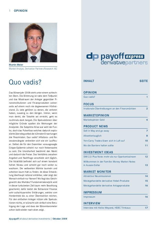 1  OPINION  Martin Meier Market Analyst, Derivative Partners Research AG  Quo vadis?  INHALT  Das Börsenjahr 2008 steht un...