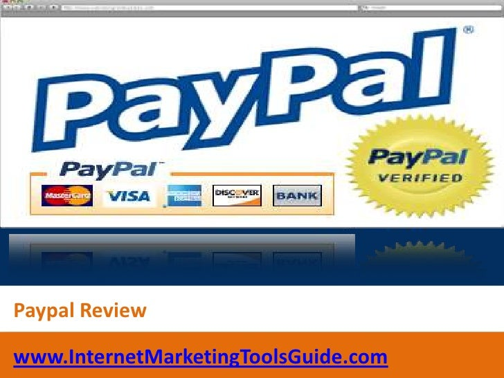 Paypal Review<br />www.InternetMarketingToolsGuide.com<br />