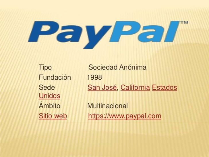 Tipo                   Sociedad Anónima<br />Fundación        1998<br />Sede                 San José, CaliforniaEstados U...