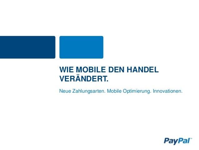 WIE MOBILE DEN HANDELVERÄNDERT.Neue Zahlungsarten. Mobile Optimierung. Innovationen.